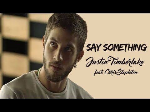 Justin Timberlake Say Something (Tradução) Segundo Sol - ft. Chris Stapleton (Lyrics Video)