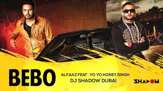 Alfaaz Ft Yo Yo Honey Singh  Bebo  Dj Shadow Dubai Remix