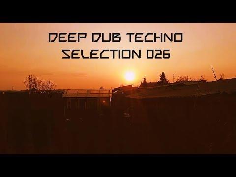 Deep DUB TECHNO Selection 026 Fading Warmth