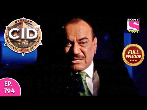 CID - Full Episode 794 - 8th October, 2018