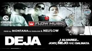 DEJA-- J Alvarez ft. Jory ft Nejo Dalmata (Prod. By Montana The Producer )
