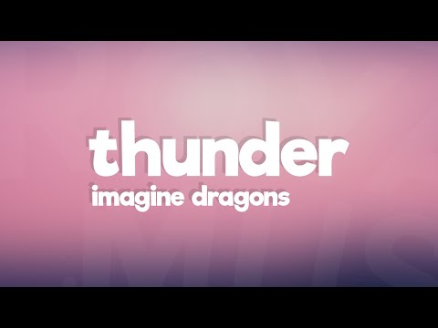 Imagine Dragons - Thunder (Lyrics / Lyric Video)