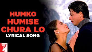 Lyrical: Humko Humise Chura Lo Song with Lyrics | Mohabbatein | Shah Rukh Khan | Anand Bakshi
