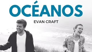 Evan Craft y Carley Redpath - OCÉANOS (Oceans - HILLSONG UNITED) - Videoclip - Música Cristiana