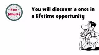 You will discover a once life time oppertunity