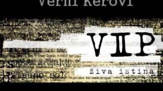 VIP -  Verni Kerovi - ZIVA ISTINA