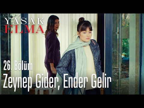 Zeynep gider, Ender gelir - Yasak Elma 26. Bölüm