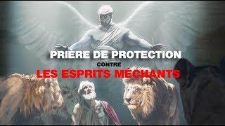 Prière de protection contre les ésprits méchants (1 ère partie)