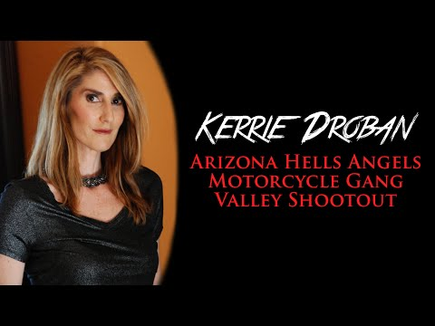 Hells Angels Motorcycle Gang Valley Shootout with Kerrie Droban