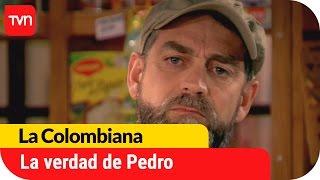La verdad de Pedro sale a la luz | La Colombiana - T1E32