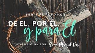 De Dios, por Dios y para Dios - Juan Manuel Vaz