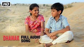 Dhanak Full Audio Song | Monali Thakur | Dhanak | Bollywood