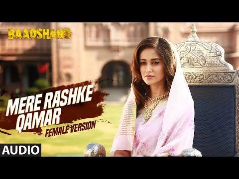Mere Rashke Qamar (Female Version) | Baadshaho | Ajay Devgn & Ileana D'Cruz | Tulsi Kumar