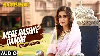 Mere Rashke Qamar (Female Version) | Baadshaho | Ajay Devgn & Ileana D