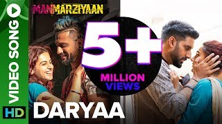 Daryaa   Video Song   Manmarziyaan   Amit Trivedi   Shellee   Abhishek, Taapsee, Vicky