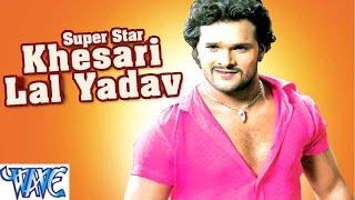 Super Star Khesari Lal Yadav Hit Songs || Vol 1 || Video Jukebox || Bhojpuri Hot Songs 2015 new