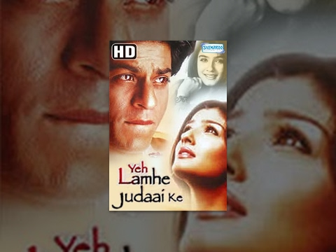 Xxx Mp4 Yeh Lamhe Judaai Ke HD 2004 Full Hindi Movie Shahrukh Khan Raveena Tandon Romantic Movie 3gp Sex