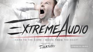 Evil Activities presents: Extreme Audio (Episode 3)