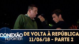 República 2: Os segregados da escuridão - parte 2   Conexão Repórter (11/06/18)