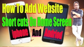 How To Add Website Shortcuts on Home Screen In Iphone and Android Hindi/Urdu 2017