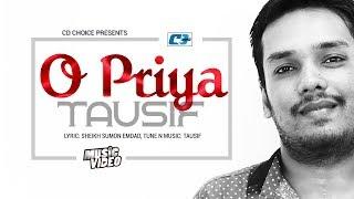O Priya | Tausif | S.M.Tushar | Mukta Hasan | Bangla Hits Music Video