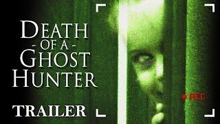 Death of a Ghost Hunter   Full Horror Movie - Trailer