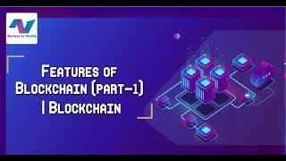 Features of Blockchain Part1| Immutability  | Distributed ledger |The Beginner Guide 2019