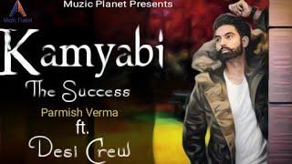 New Punjabi Song 2018  Kamyabi-The Success   Parmish Verma   Desi Crew  