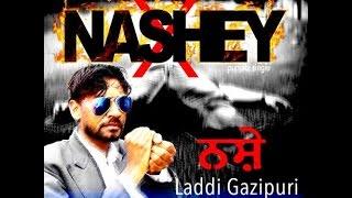 Nashey    Laddi Gazipuri    Jogi 'Joginder Rattu'    Jawahar Bharoli & PD Sleepingdust