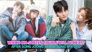 After Song Joong Ki and Song Hye Gyo Are Getting Married, Which On-screen Couple Will Be Next?