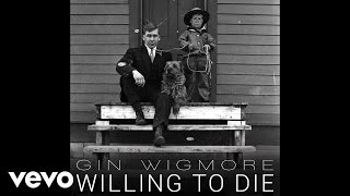 Gin Wigmore - Willing To Die ft. Suffa, Logic