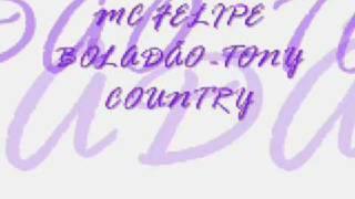 MC FELIPE BOLADÃO -TONY COUNTRY