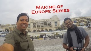 Europe Series E10 | Making of Europe Series | Raanvata | Marathi Travel Show
