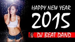 HAPPY NEW YEAR 2015 [ Party Best Mix ] (( DJ►BEAT ))