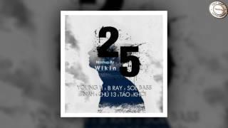 Mashup 25   Táo, Young H, Sol'Bass, Nah, B Ray, Chú 13, Khói by Wombie Zombie