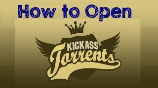 How to Open KICKASS Torrents (Kat.how) KICKASS TORRENT WORKING Again (#KATlivesagain!) 2017