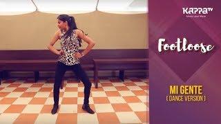 Mi Gente(Dance Version) - Karishma K - Footloose - Kappa TV