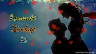 Kasauti Zindagi Ki Season 2 Title Song ❤️ l Whatsapp Status l Full Song 😍l Lyrics l Romantic 😘