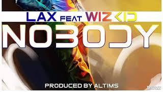 L.A.X Ft. Wizkid - Nobody (OFFICIAL HD AUDIO)