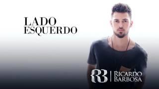 Ricardo Barbosa :: Lado Esquerdo (Áudio Original)