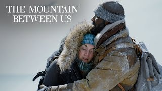 The Mountain Between Us   Going to Extremes   20th Century FOX