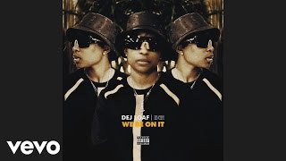 DeJ Loaf - We Be On It