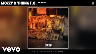Mozzy, Yhung T.O. - Sacrifice (Audio)