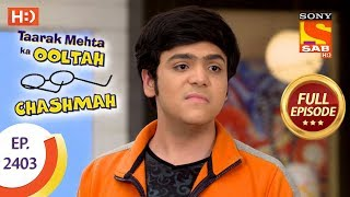 Taarak Mehta Ka Ooltah Chashmah - Ep 2403 - Full Episode - 14th February, 2018