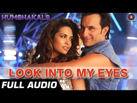 Xxx Mp4 Look Into My Eyes Full Audio Humshakals Saif Ali Khan Esha Gupta 3gp Sex