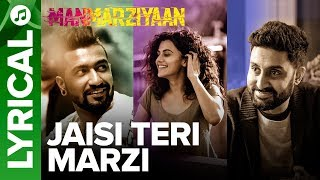 Jaisi Teri Marzi   Lyrical Audio Song   Manmarziyaan   Amit Trivedi, Shellee   Abhishek, Taapsee