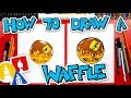 How To Draw A Funny Waffle + Challenge Time