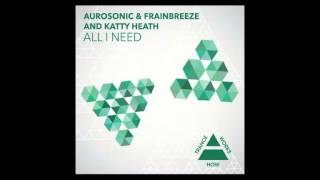 Aurosonic & Frainbreeze & Katty Heath - All I Need (Progressive Mix)