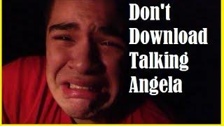Don't Download Talking Angela!