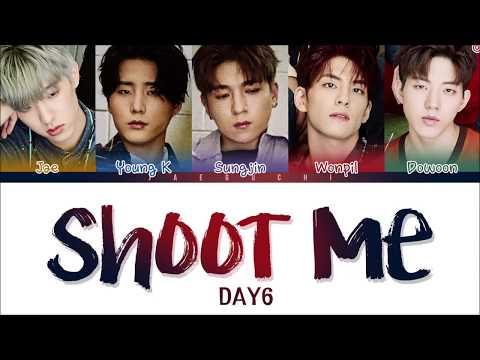 DAY6 (데이식스) - SHOOT ME (Color Coded Lyrics EngRomHan)